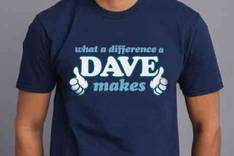 Groupon Goods Global GmbH - Shot Dead in the Head What a Difference a Dave Makes Tshirt - Save 0%