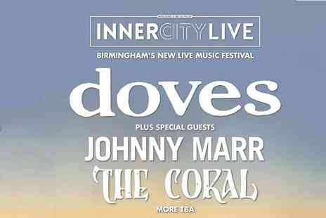 We Made It - Ticket to Inner City Live see acts including Doves and Johnny Marr - Save 40%