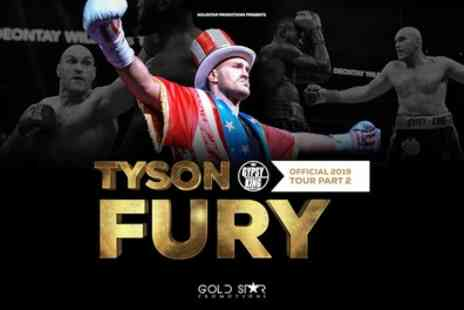 Tyson Fury Tour - One standard band A or standard band A with photo ticket to an evening on 4 July - Save 49%