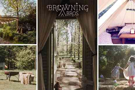 Browning Bros - Family Glamping with Browning Brothers, Teybrook Farm  2, 3 or 4 Nights Luxury Stays This Summer - Save 40%