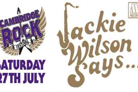 Cambridge Rock Festival - One ticket to see Jackie Wilson Says on 27th July - Save 37%
