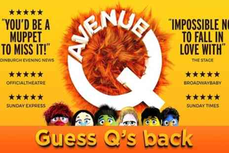 Avenue Q - One best available ticket from 13th To 17th August - Save 58%
