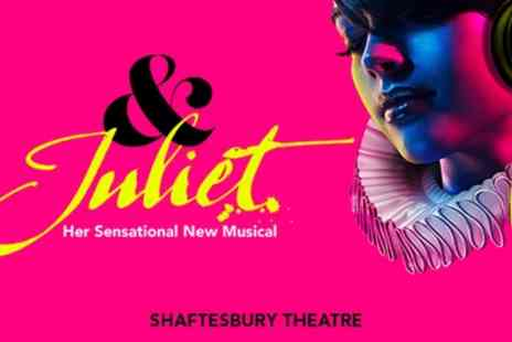 Shaftesbury Theatre - Tickets to see and Juliet - Save 0%