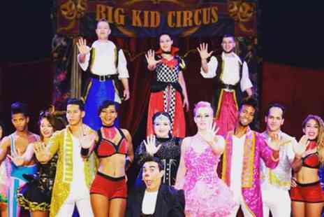 Big Kid Entertainment - One ticket to Big Kid Circus from 23rd August To 15th September - Save 38%