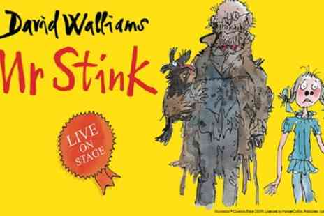 David Walliams Mr Stink - One child or one adult ticket or one child and one adult ticket From 25th To 27th August - Save 32%