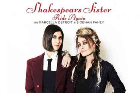 ATG Tickets - One ticket to see Shakespears Sister from 1st To 2nd November - Save 53%