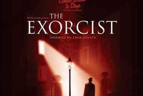 Theatre Royal Windsor - Tickets to see The Exorcist - Save 72%
