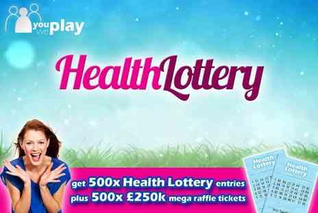 You Play We Play - 500 Health Lottery Lines and 500 £250K mega raffle tickets - Save 0%