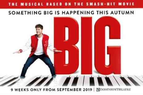 Dominion Theatre - 54% Off tickets to see BIG The Musical - Save 54%