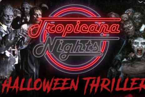 Tropicana Nights Halloween Thriller Festival - Two tickets on 26 October - Save 56%