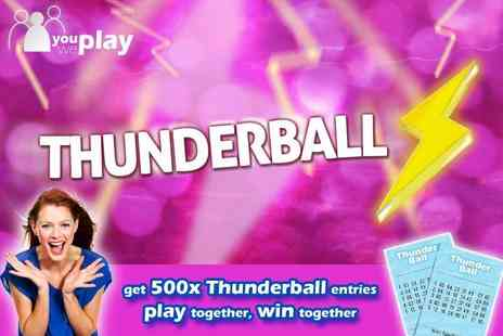 You Play We Play - 500 Thunderball lines Save 75%