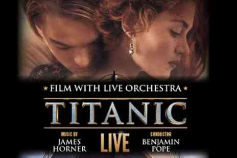 Titanic Live in Concert - One band A or band B ticket on 10th November - Save 55%