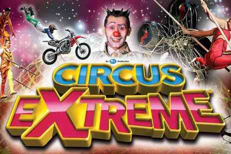 Encore Tickets - Circus Extreme in Ealing Common and Plymouth Hair Raising Stunts and Show Stopping Acts - Save 50%